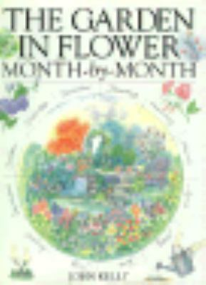 The Garden in Flower Month-By-Month, Kelly, John A., Good Book