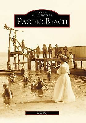 Pacific Beach   (CA)  (Images of America) by Fry, John