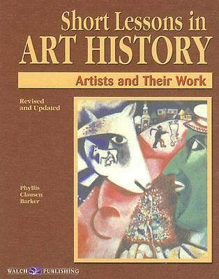 Short Lessons in Art History: Artists and Their Work by