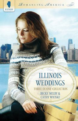 ILLINOIS WEDDINGS (Romancing America), Wienke, Cathy, Melby, Becky, Good Book