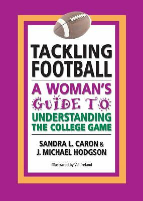Tackling Football: A Woman's Guide to Understanding the College Game, Sandra L.