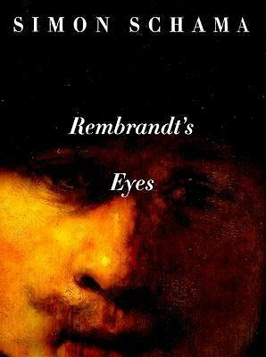 Rembrandt's Eyes by Schama, Simon