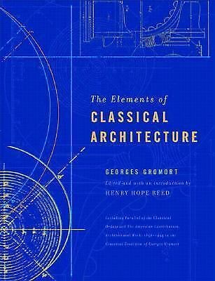 The Elements of Classical Architecture (Classical America Series in Art and Arc
