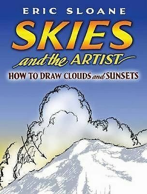 Skies and the Artist: How to Draw Clouds and Sunsets Dover Art Instruction)