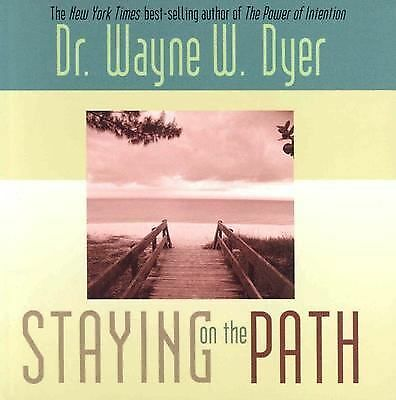 Staying on the Path, Dr. Wayne W. Dyer, Good Condition, Book