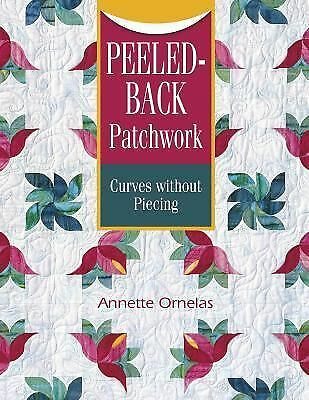 Peeled-Back Patchwork: Curves Without Piecing, Annette Ornelas, Good Book