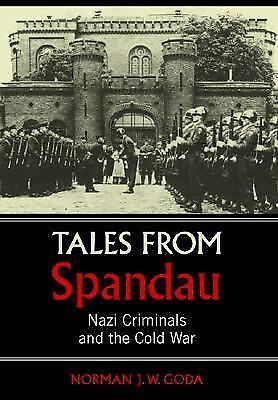 Tales from Spandau: Nazi Criminals and the Cold War, Goda, Norman J. W., Good Bo