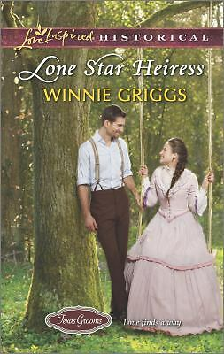 Lone Star Heiress (Love Inspired HistoricalTexas Grooms (Love Inspired Historica