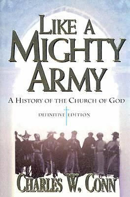 Like a Mighty Army: A History of the Church of God, 1886-1995, Conn, Charles W.,