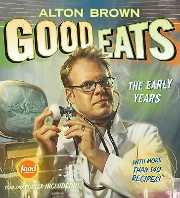 Good Eats The Early Years by Brown, Alton ( Author ) ON Sep-28-2009, Hardback, B