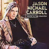 Waitin' in the Country, Jason Michael Carroll, Good