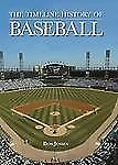The Timeline History of Baseball by Don Jensen Copyright 2009 Dust Jasket