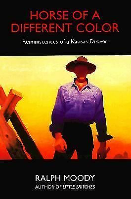 Horse of a Different Color: Reminiscences of a Kansas Drover, Ralph Moody, Good
