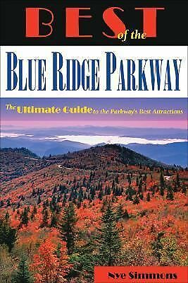 Best of the Blue Ridge Parkway: The Ultimate Guide to the Parkway's Best Attract
