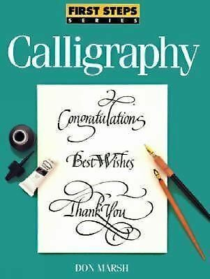 Calligraphy (First Steps Series) by Marsh, Don