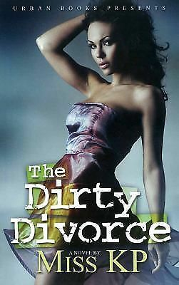 The Dirty Divorce (Urban Books), KP, Miss, Good Condition, Book