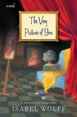 The Very Picture of You: A Novel, Isabel Wolff, Good Condition, Book