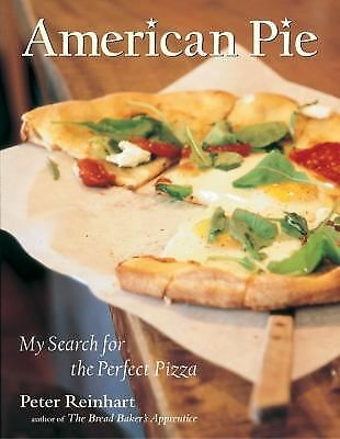American Pie: My Search for the Perfect Pizza, Peter Reinhart, Good Book