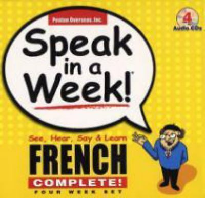 Speak in a Week French Complete: See, Hear, Say & Learn (French Edition), Rivera