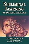 Subliminal Learning: An Eclectic Approach, Taylor, Eldon, Good Book