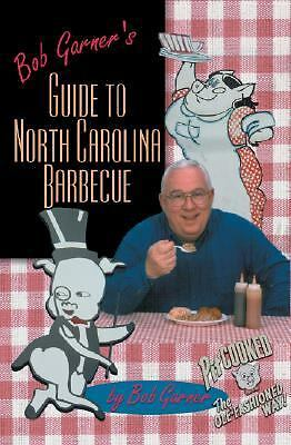 Bob Garner's Guide to North Carolina Barbecue, Bob Garner, Good Book