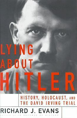Lying About Hitler: History, Holocaust Holocaust And The David Irving Trial Eva