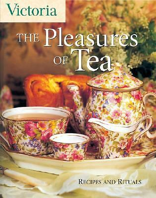Victoria The Pleasures of Tea: Recipes and Rituals