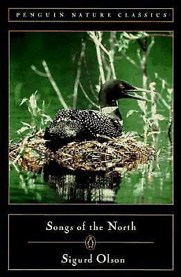 Songs of the North (Classic, Nature, Penguin), Olson, Sigurd, Good Book