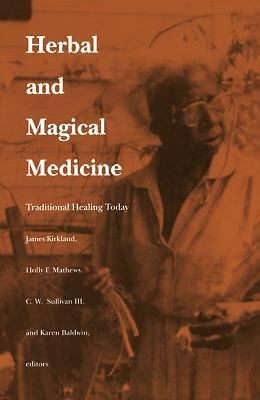Herbal and Magical Medicine: Traditional Healing Today, , Good Book