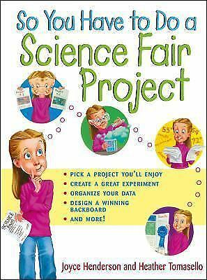 So You Have to Do a Science Fair Project, Tomasello, Heather, Henderson, Joyce,