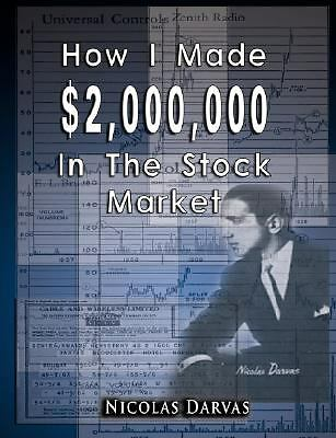 How I Made $2,000,000 in the Stock Market by Darvas, Nicolas
