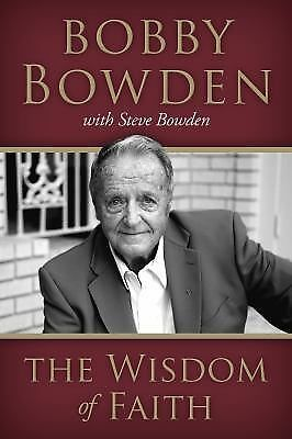 The Wisdom of Faith, Bowden, Steve, Bowden, Bobby, Good Book