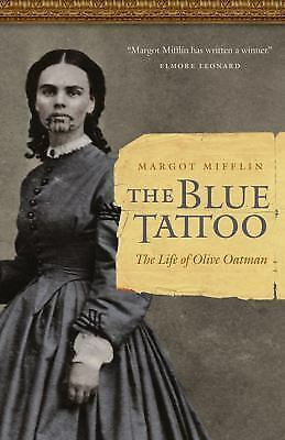 The Blue Tattoo: The Life of Olive Oatman (Women in the West), Mifflin, Margot,