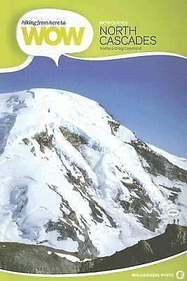 Hiking from Here to WOW: North Cascades (Wow Guides), Copeland, Craig, Copeland,