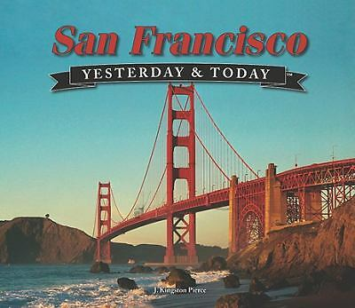 Yesterday and Today: San Francisco Yesterday & Today)