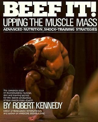 Beef It: Upping the Muscle Mass, Kennedy, Robert, Good Condition, Book