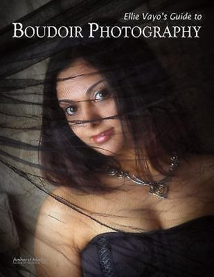 Ellie Vayo's Guide to Boudoir Photography, Vayo, Ellie, Good Book