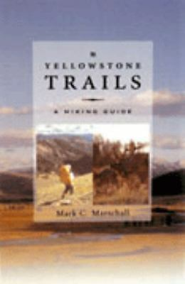 Yellowstone Trails A Hiking Guide