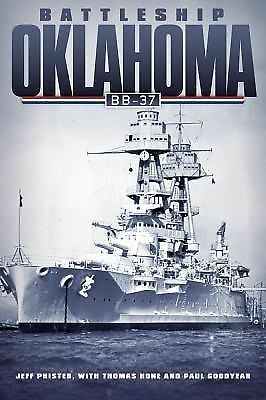 Battleship Oklahoma BB-37, Goodyear, Paul, Hone, Thomas, Phister, Jeff, Good Con