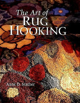 The Art of Rug Hooking, Anne Mather, Good Condition, Book