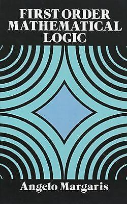 First Order Mathematical Logic (Dover Books on Mathematics), Angelo Margaris, Go
