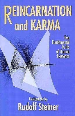 Reincarnation and Karma: Two Fundamental Truths of Human Existence : Five Lectur