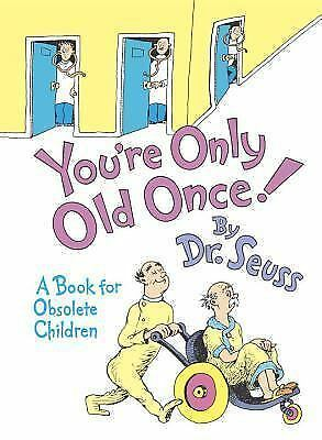 You're Only Old Once!  A Book for Obsolete Children, Dr. Seuss, Good Condition,