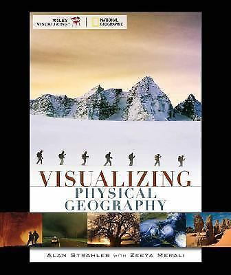 Visualizing Physical Geography, Zeeya Merali, Alan H. Strahler, Good Condition,