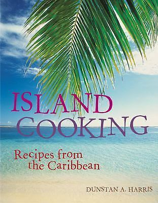 Island Cooking: Recipes from the Caribbean