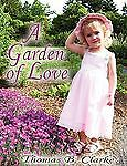 A Garden of Love, Clarke, Thomas B., Good Book