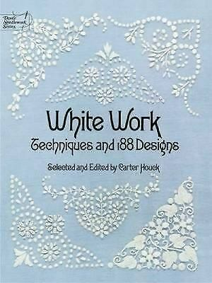 White Work: Techniques and 188 Designs (Dover Embroidery, Needlepoint), , Good C