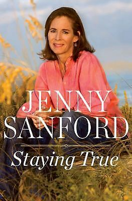 Staying True, Jenny Sanford, Good Condition, Book