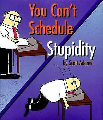 You Can't Schedule Stupidity, ADAMS, SCOTT, Good Book