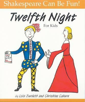 Twelfth Night : For Kids (Shakespeare Can Be Fun series), Coburn, Christine, Bur